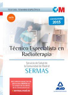 tecnico especialista en radioterapia del servicio de salud de la comunidad de madrid: test del temario especifico-9788467674422