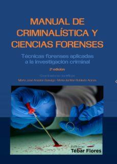 Descargar libros electrónicos de Google Play MANUAL DE CRIMINALISTICA Y CIENCIAS FORENSES: TECNICAS FORENSES APLICADAS A LA INVESTIGACION CRIMINAL (2ª ED.) (Spanish Edition) 9788473605922