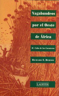 Descargar pdf del buscador de libros VAGABUNDEOS POR EL OESTE DE AFRICA (VOL. II): CABO DE LOS COCOTER OS 9788475844022  (Spanish Edition)