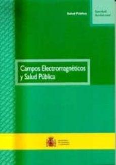 Descargar libro real 2 pdf CAMPOS ELECTROMAGNETICOS Y SALUD PUBLICA en español DJVU CHM de