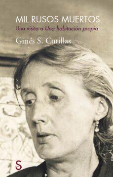 Ebook kostenlos descargar fr kindle MIL RUSOS MUERTOS de GINES S. CUTILLAS en español  9788477376422