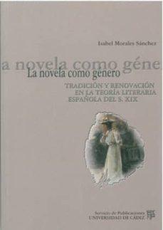 Srazceskychbohemu.cz La Novela Como Genero: Tradicion Y Renovacion En La Teoria Litera Ria Española Del Siglo Xix Image