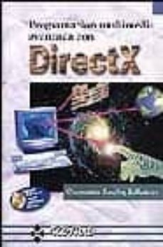 Descargar PROGRAMACION MULTIMEDIA AVANZADA CON DIRECTX gratis pdf - leer online