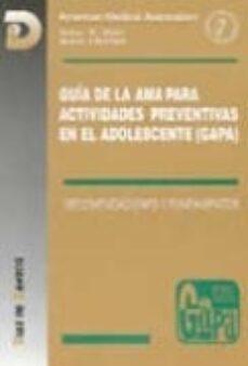 Libro electrónico gratuito en pdf para descargar GUIA DE LA AMA PARA ACTIVIDADES PREVENTIVAS EN EL ADOLESCENTE (GA PA) (Literatura española)