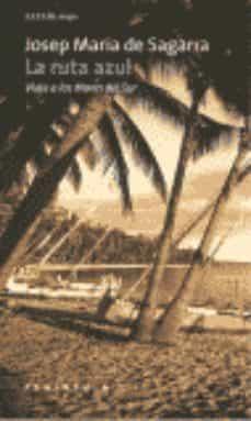 la ruta azul: viaje a los mares del sur-josep maria de sagarra-9788483072622