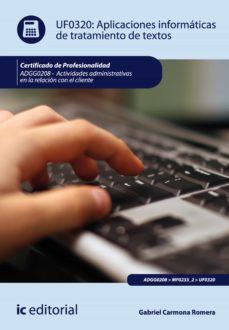 aplicaciones informáticas de tratamiento de textos. adgg0208 - actividades administrativas en la relación con el cliente (ebook)-9788483648322