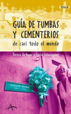 guia de tumbas y cementerios de casi todo el mundo-teresa artigas-lucia solavaggione-9788484283522