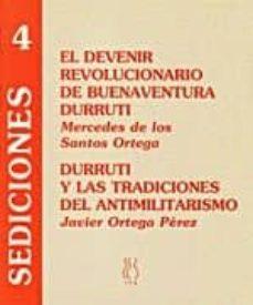 el devenir revolucionario de buenaventura durruti: durruti y las tradiciones del antimilitarismo-mercedes de los santos ortega-javier ortega perez-9788489753822