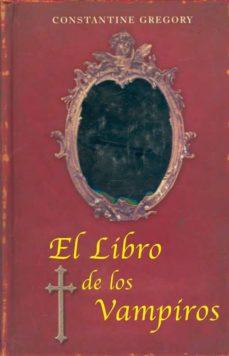 el libro de los vampiros: guia para exterminadores-constantine gregory-9788489897922