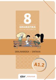 Libros para descargar en kindle gratis GRAMATIKA LAN-KOADERNOA 8 (A1.2) DEKLINABIDEA+SINTAXIA (Spanish Edition)