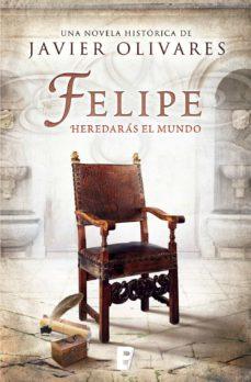 felipe (ebook)-javier olivares zurilla-9788490691922
