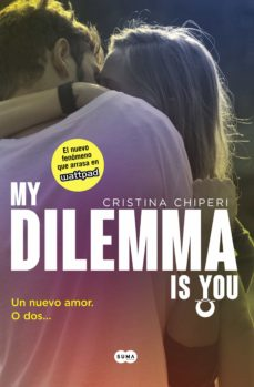 my dilemma is you. un nuevo amor. o dos... (serie my dilemma is you 1) (ebook)-cristina chiperi-9788491290322