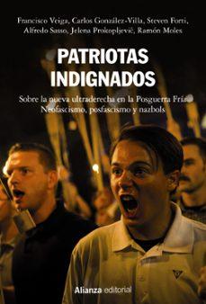 Descargar PATRIOTAS INDIGNADOS: SOBRE LA NUEVA ULTRADERECHA EN LA POSGUERRA FRIA. NEOFASCISMO, POSFASCISMO Y NAZBOLS gratis pdf - leer online