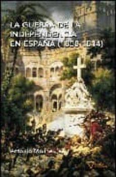 la guerra de la independencia en españa (1808-1814)-antonio moliner-9788493592622
