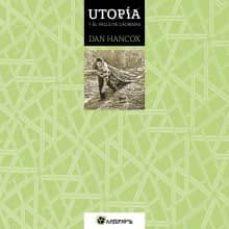 utopía y el valle de lágrimas-dan hancox-9788494065422