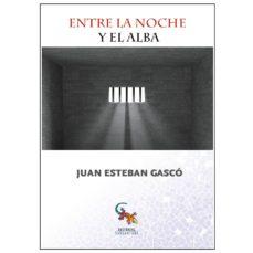 Libros de texto para descargar gratis. ENTRE LA NOCHE Y EL ALBA