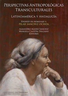 Costosdelaimpunidad.mx Perspectivas Antropologicas Transculturales: Latinoamerica Y Andalucia: Ensayos En Homenaje A Pilar Sanchiz Ochoa Image