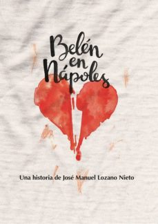 Ebook pdf italiano descargar BELEN EN NAPOLES de JOSE MANUEL LOZANO RTF 9788494564222 (Spanish Edition)