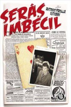 Descarga de libros en pdf SERAS IMBECIL RTF CHM PDB in Spanish de ANTONIO PADILLA ESTEBAN