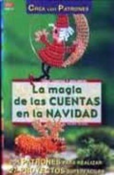 Descarga gratuita de libros reales en pdf. LA MAGIA DE LAS CUENTAS DE NAVIDAD (CREA CON PATRONES) MOBI ePub RTF 9788495873422