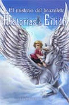 Descargar EL MISTERIO DEL BRAZALETE: HISTORIAS DE EIDILIH I gratis pdf - leer online