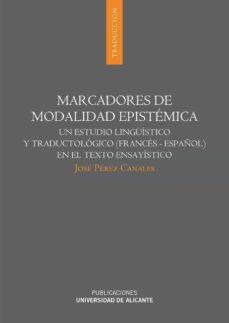 marcadores de modalidad epistémica (ebook)-josé pérez canales-9788497171922