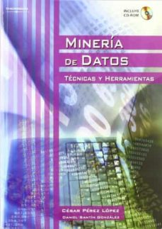 mineria de datos (incluye cd-rom): tecnicas y herramientas-cesar perez lopez-daniel santin gonzalez-9788497324922