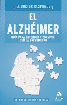 Descargar libros electrónicos gratis de Android EL ALZHEIMER: EL DOCTOR RESPONDE de MANUEL MARTIN 9788497357722