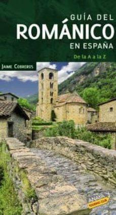 GUIA DEL ROMANICO EN ESPAÑA (GUIAS SINGULARES) | VV.AA