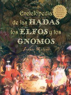 enciclopedia de las hadas, los elfos y gnomos-jeanne ruland-9788497773522