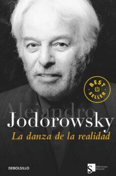 la danza de la realidad: psicomagia y psicochamanismo-alejandro jodorowsky-9788497936422