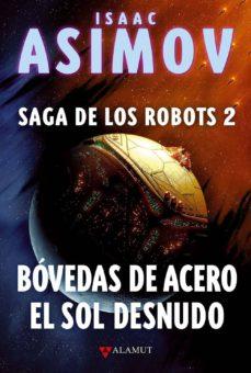 Libros descargados en kindle BOVEDAS DE ACERO / EL SOL DESNUDO (SAGA DE LOS ROBOTS, 2) de ISAAC ASIMOV 9788498890822 (Spanish Edition)
