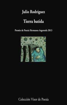 tierra batida (premio de poesia hermanos argensola 2013)-julio rodriguez-9788498958522