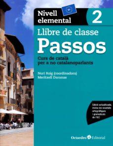 Descargar ebooks descargar PASSOS 2. NIVELL ELEMENTAL. LLIBRE DE CLASSE (EDICIÓ 2017) PDB en español de VV.AA 9788499219622