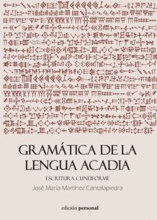 gramática de la lengua acadia-jose maria martinez cantalapiedra-9788499462622
