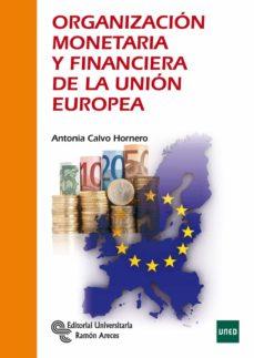 organizacion monetaria y financiera de la union europea-antonia calvo hornero-9788499611822