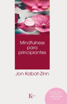 mindfulness para principiantes-jon kabat-zinn-9788499886022