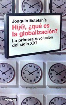 Bressoamisuradi.it Hij@, ¿ Qué Es La Globalización? La Primera Revolución Del Siglo Xxi Image