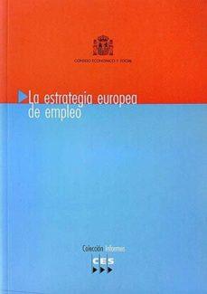 LA ESTRATEGIA EUROPEA DE EMPLEO - VV. AA. | Adahalicante.org