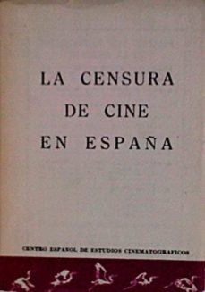 LA CENSURA DE CINE EN ESPAÑA - VVAA |