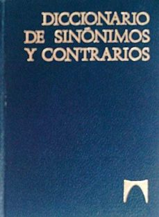 DICCIONARIO DE SINÓNIMOS Y CONTRARIOS - VVAA | Adahalicante.org