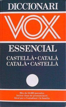 DICCIONARI VOX ESSENCIAL - VVAA | Adahalicante.org