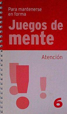 PARA MANTENERSE EN FORMA. JUEGOS DE MENTE 6 - VVAA | Adahalicante.org
