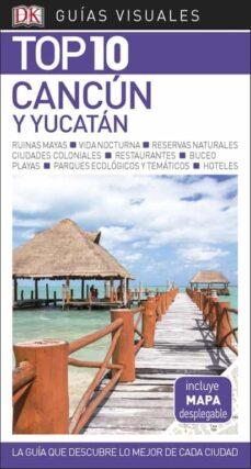 cancun y yucatan 2018 (guia visual top 10)-9780241338032