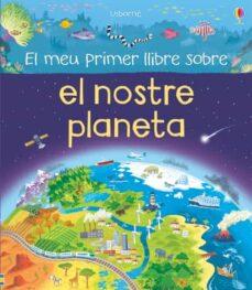 Upgrade6a.es El Meu Primer Llibre Sobre El Nostre Planeta Image