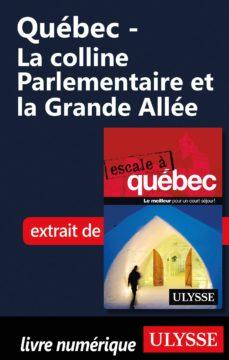 québec - la colline parlementaire et la grande allée (ebook)-9782765813132