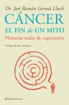 cancer: el fin de un mito-j.r. germa lluch-9788408085232