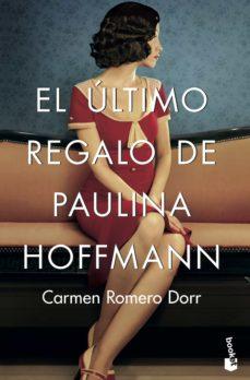 Descarga gratuita de Bookworm para móvil EL ÚLTIMO REGALO DE PAULINA HOFFMANN 9788408202332 (Spanish Edition)