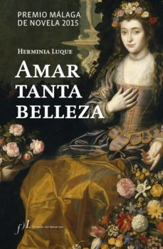 Costosdelaimpunidad.mx Amar Tanta Belleza (Premio Malaga De Novela 2015) Image