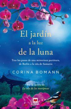 Descarga de libros electrónicos EL JARDÍN A LA LUZ DE LA LUNA de CORINA BOMANN 9788415893332 (Spanish Edition)